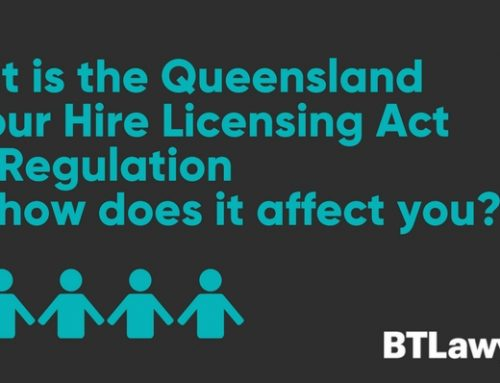 What is the Queensland Labour Hire Licensing Act and Regulation and how does it affect you?