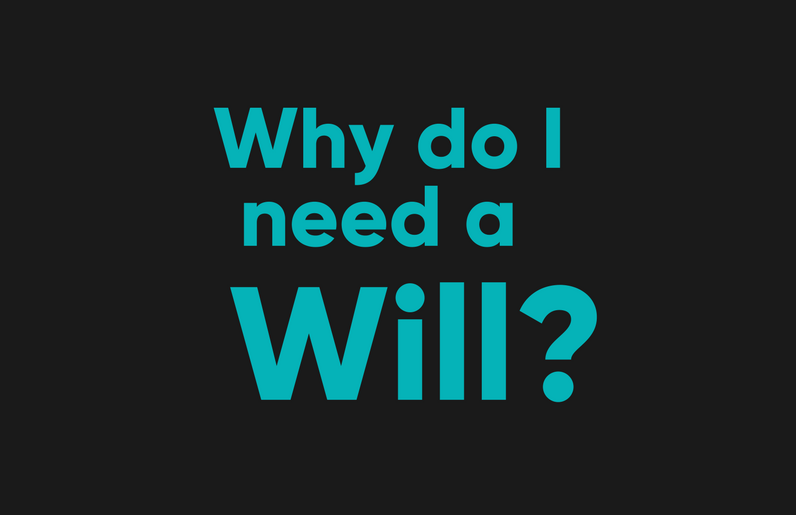 Why Do I Need A Will? - BT Lawyers